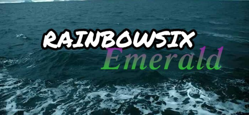 RAINBOWSIX|Emerald